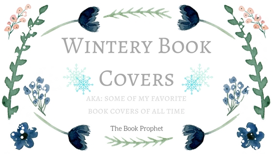 Best Book Covers Of All Time ~ Wintery book covers aka some of my favorite