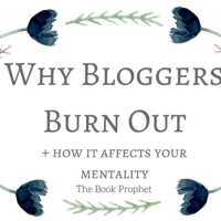 Why Bloggers Burn Out // + how it affects your mentality